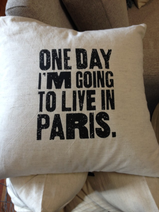 I have a friend who would like to live in Paris and would love this pillow.